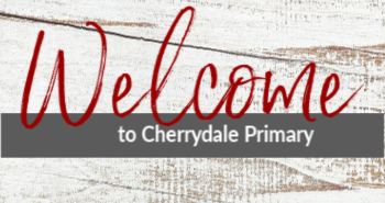 Welcome to Cherrydale Primary School