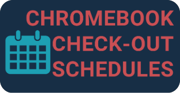 Chromebook Check-Out Schedules